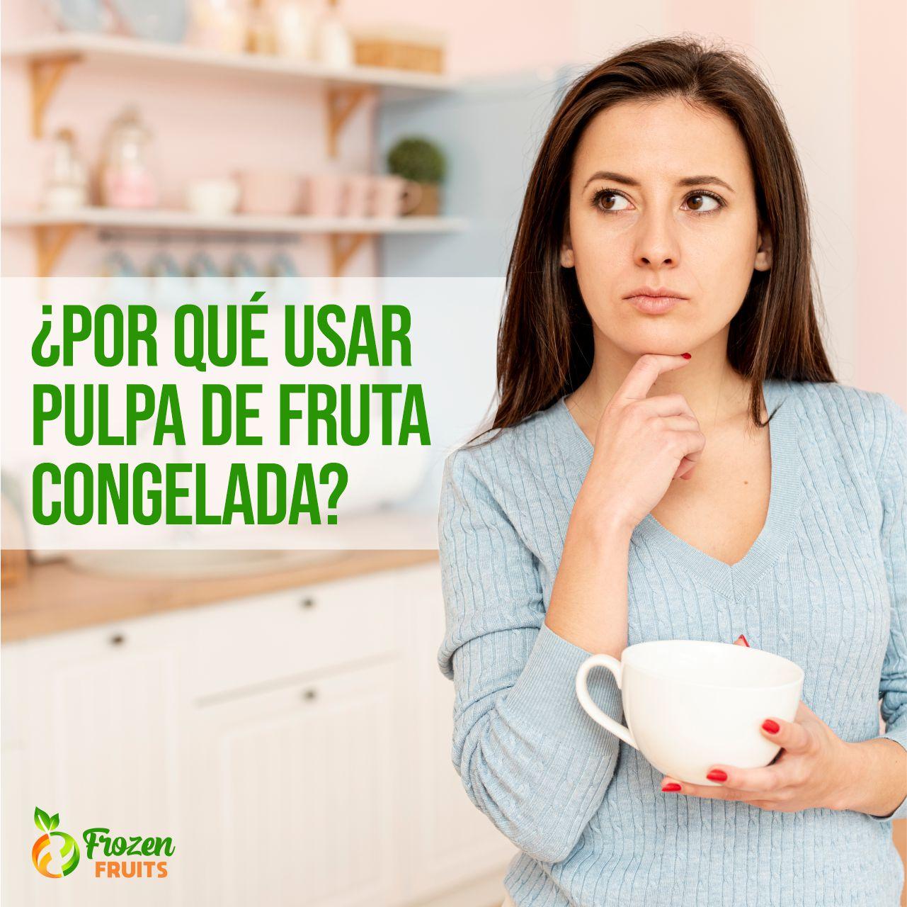 ¿Por qué usar pulpa de fruta congelada?