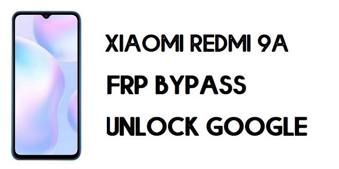 Xiaomi Redmi 9A FRP Bypass | Unlock Google Verification (MIUI 12)
