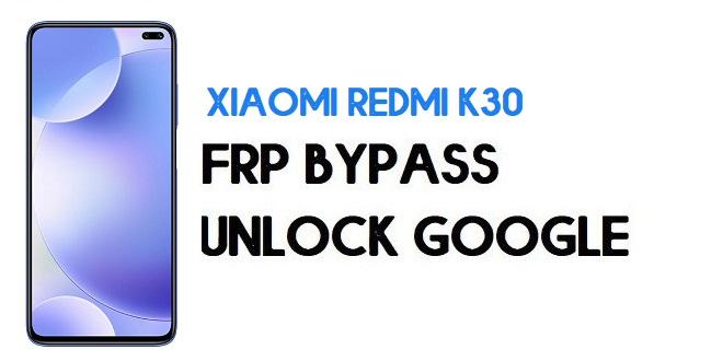 Xiaomi Redmi K30 FRP Bypass | Unlock Google Verification (MIUI 12)