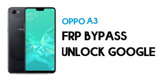 Oppo A3 (CPH1837) FRP Bypass (Unlock Google) Android 8.1| Emergency Code