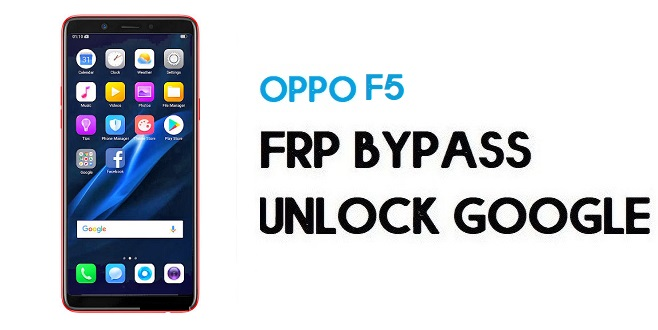 Oppo F5 FRP Bypass (Unlock Google) Android 7.1.1| Emergency Code