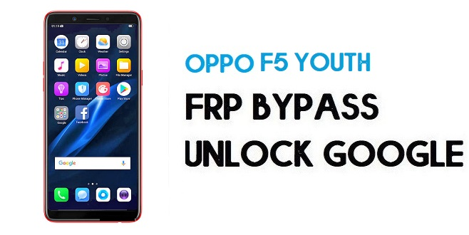 Oppo F5 Youth FRP Bypass (Unlock Google Account) Android 8.1| Code