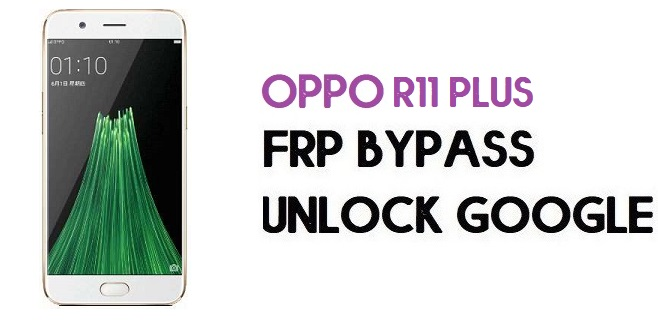 Oppo R11 Plus FRP Bypass (Unlock Google) Android 7.1 |Emegency Code