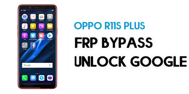 Oppo R11s Plus FRP Bypass (Unlock Google) Android 8.1| FRP Code