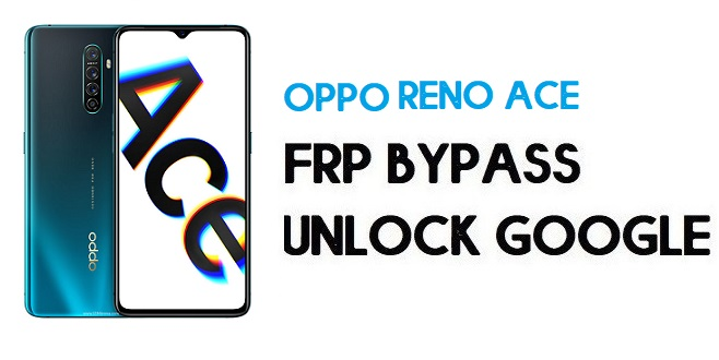 Oppo Reno Ace FRP Bypass (Unlock Google Account) Android 10