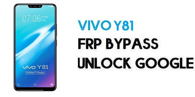 Vivo Y81 FRP Bypass-How To Unlock Google Account | Android 8.1