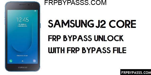 Samsung J2 Core (SM-J260G) FRP Bypass | FRP File (Unlock Google Account)