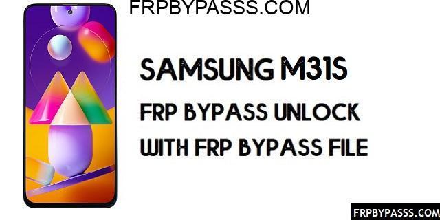 Samsung M31s (SM-M317F) FRP Bypass | FRP File (Unlock Google)