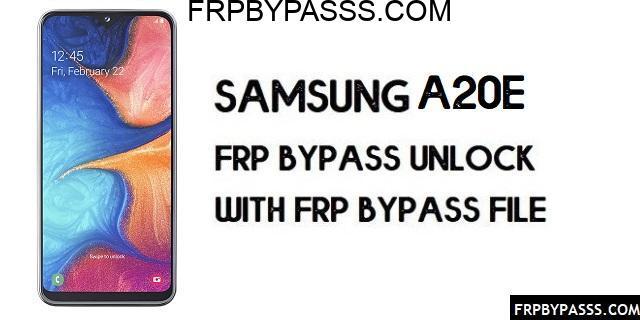 Samsung A20e (SM-A202F) FRP Bypass | FRP File (Unlock Google)