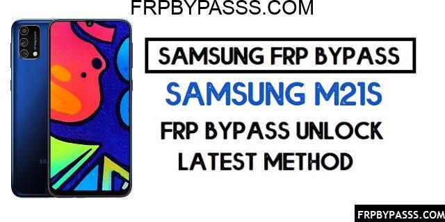 Samsung M21s (SM-F415F) FRP Bypass File (Unlock Google Account)-Latest