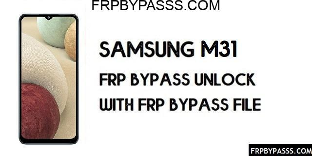Samsung M31 FRP Bypass Android 11 (Unlock Google Verification) Latest