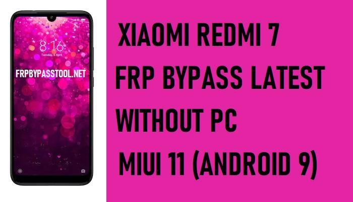 Xiaomi Redmi 7 FRP Bypass – Unlock Google 100% Work (MIUI 11)