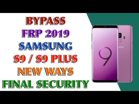 how to remove the Google account from the Samsung remove FRP account done ALL SAMSUNG S9 / S9 PLUS 2019 METHODS 1