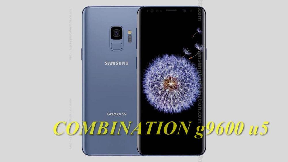 Free Rom Combination Samsung Galaxy S9 SM-G9600 u5 +firmware 10