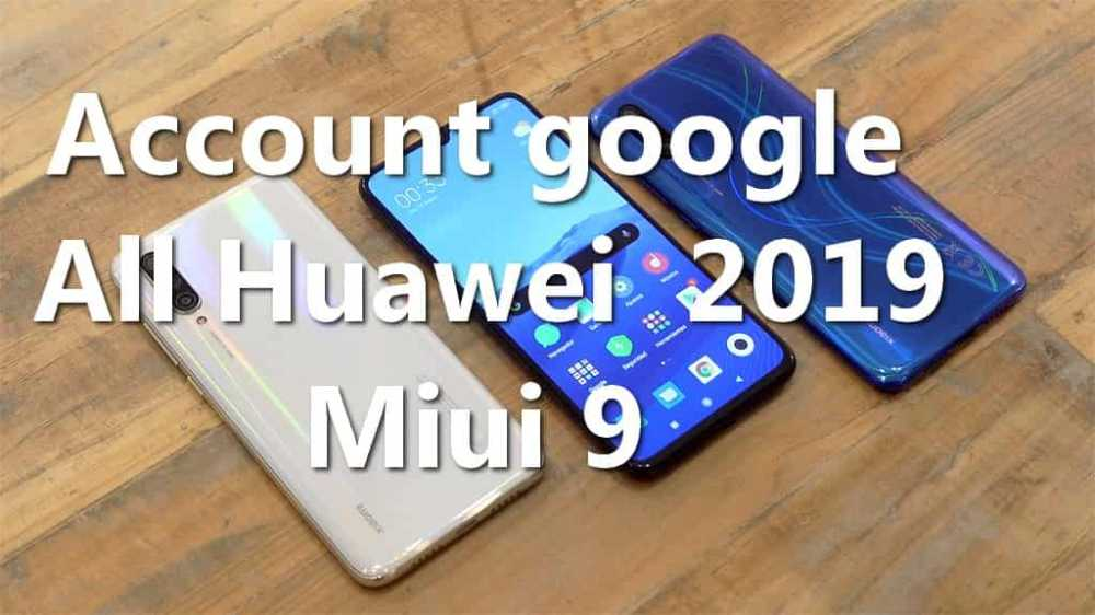 Remove Account Google All Huawei 2019 MIUI 9 2