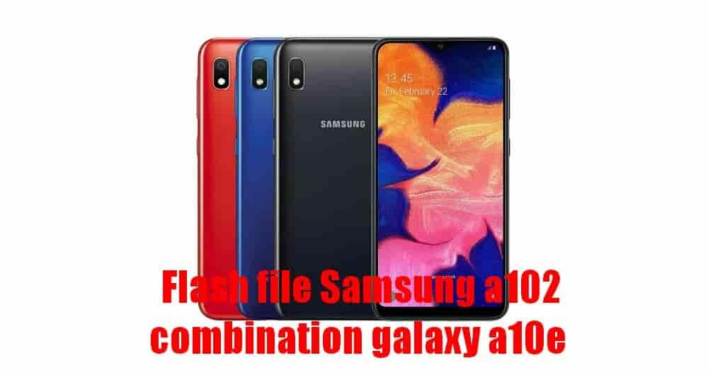 Free Combination Samsung a10e in firmware Galaxy SM-A102 FRP 2