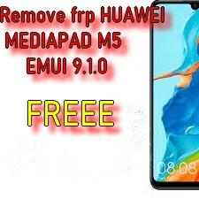 RESET FRP HUAWEI MEDIAPAD M5 9.1.0