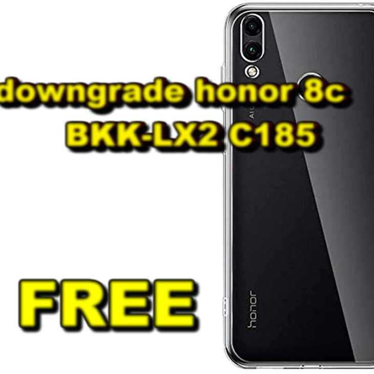 downgrade honor 8c BKK-LX2 C185