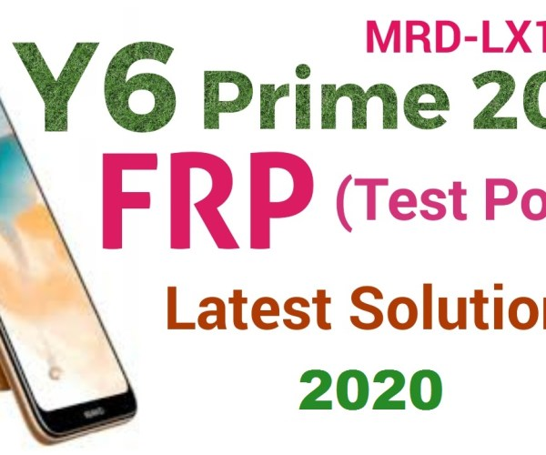 Huawei Y6 Prime 2019 FRP (Test Point) MRD-LX1F Bypass, No Talkback, No Calendar,