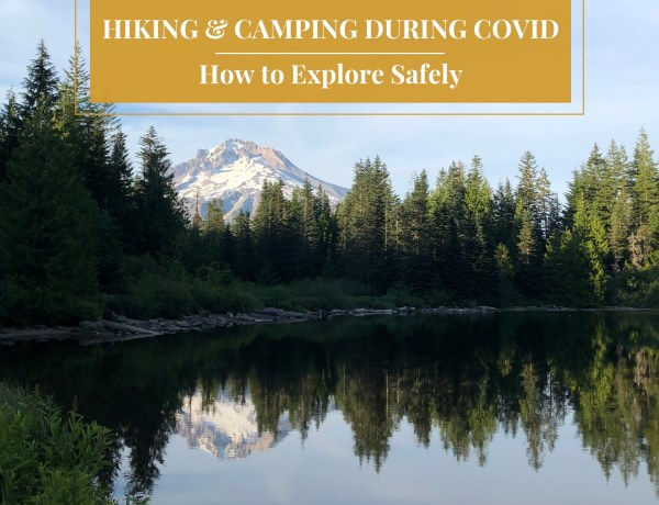 Hiking and Camping During COVID