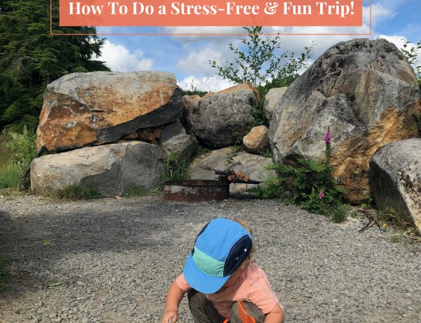 Camping with Toddlers: How To Do a Stress-Free and Fun Trip
