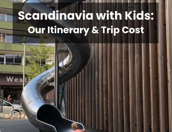 Denmark, Sweden, Norway trip cost and itinerary sights, activities with kids