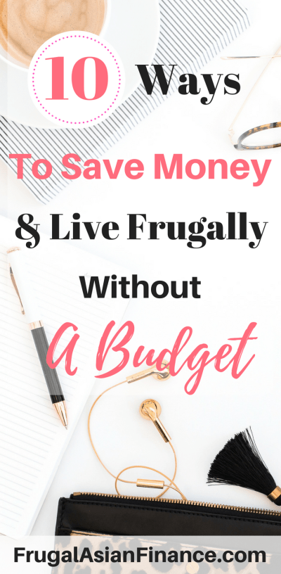 335d6a356 10 Ways To Save Money & Live Frugally Without A Budget - Frugal ...