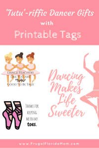 'Tutu'-riffic Gifts For Dancers & Dance Teachers With Printable Gift Tags