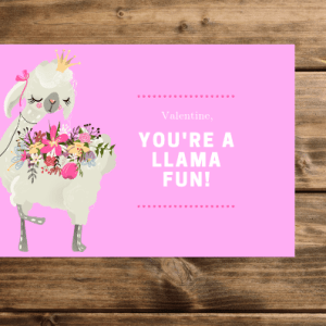 You're A Llama Fun! Valentine - 4 Pretty Printable Valentines With A Positive Message