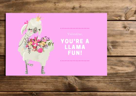 You're A Llama Fun Valentine - 4 Pretty Printable Valentines