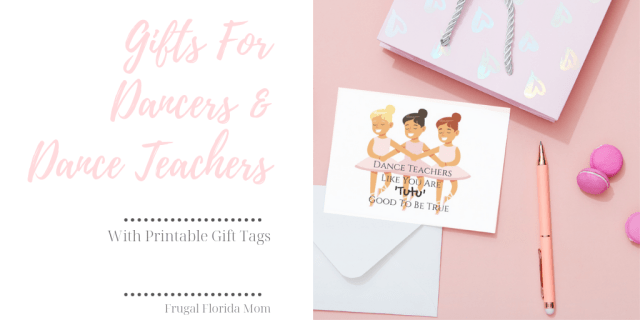 Gifts For Dancers and Dance Teachers With Printable Gift Tags