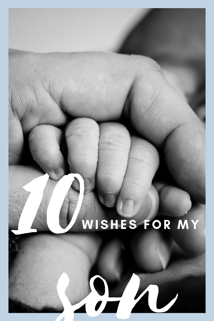 10 wishes for my son | A mother's hopes and wishes for her growing son as he becomes a man. #motherhood #parenting #letter #lettertomyson #wishes #children #growingchildren #letthemgo #letthemgrow #growingkids #kids #familylifestyle #mommyblog