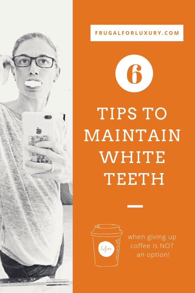 6 Tips to Maintain White Teeth When Giving Up Coffee Is Not An Option | natural tooth whiteners | natural tooth whitening | tooth whitening tips | life hacks for stained teeth | whitewithstyle | #whitewithstyle #toothwhitening #toothwhitener #naturalremedies #coffeestain #stainedteeth #coffeeaddict #lifehacks #toothwhiteningtips