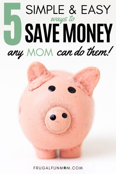 5 easy ways to Save Money - Any Mom Can Do Them | Frugal Fun Mom