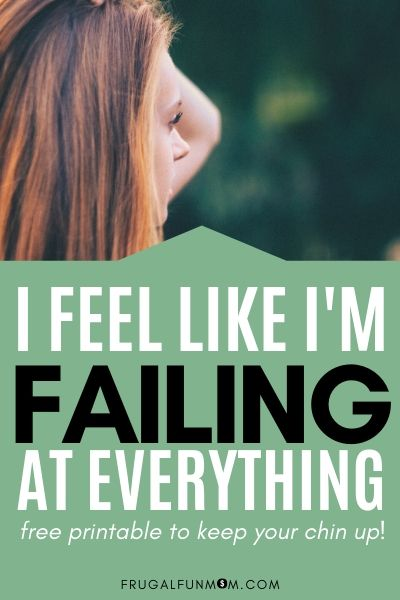I Feel Like I'm Failing As A Mom | Frugal Fun Mom