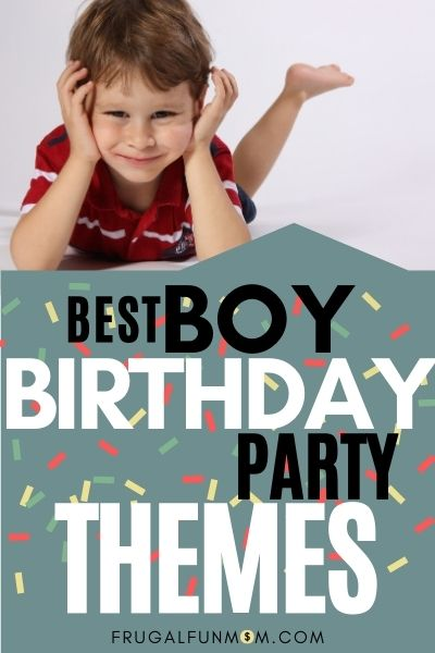 Best Boy Birthday Party Themes | Frugal Fun Mom