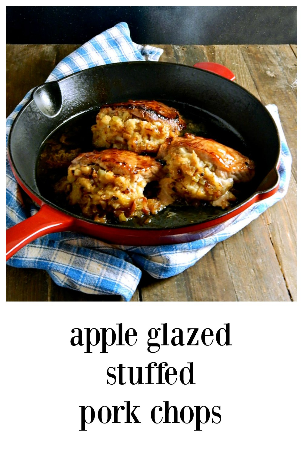 Apple Glazed Stuffed Pork Chops are brined, stuffed, then glazed for a gorgeous presentation. Everyday ingredients transformed! One of our fave birthday or special occasion dinners. #StuffedPorkChops #AppleGlazedStuffedPorkChops #PorkChopsApple #PorkChops