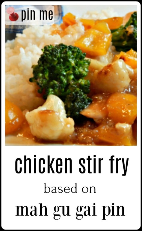 Chicken Stir Fry - We might know it as Moo Gu Gai Pan. but this has a complex, home-made sauce even thought the veggies are changed p a bit.