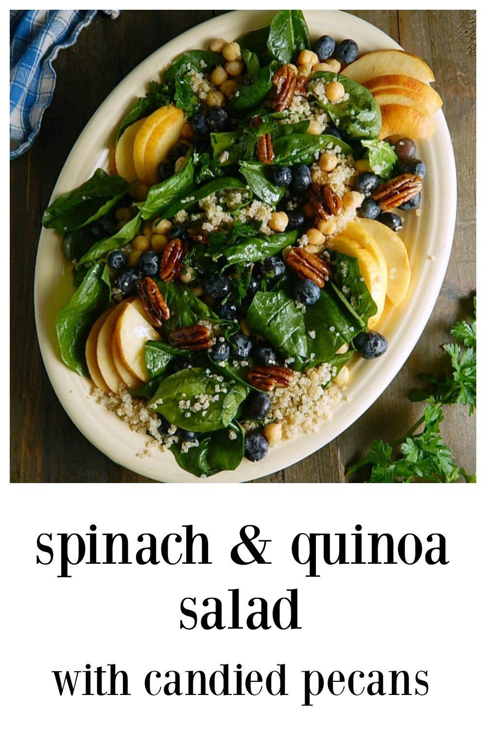 Spinach Quinoa Salad with Candied Pecans is one of those salads you'll just want to keep eating and eating! A combo of sweet, tart, crunchy & chewy! Full of good for you ingredients, spinach, chickpeas, quinoa, apples or pears & blueberries.! The easy candied pecans add a cheffy restaurant touch! #SpinachQuinoaSalad #HealthySpinachSalad #SpinachSalad