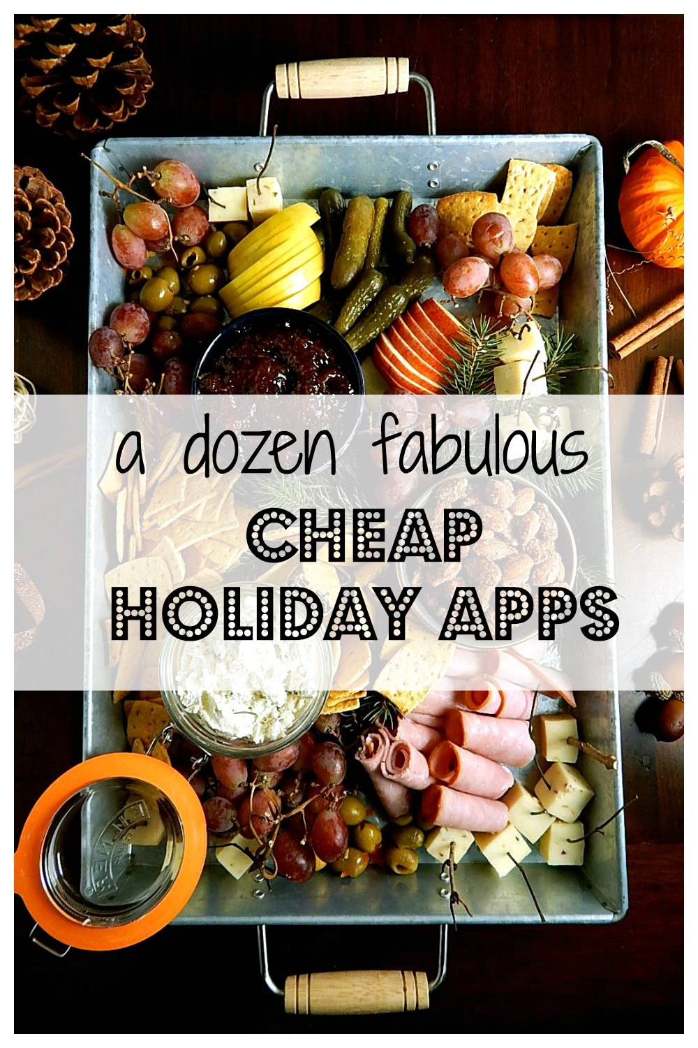 A dozen cheap holiday appetizers has you covered for a party whether you're throwing one or toting something! All are so fab no one will know you're cheap! #CheapAppetizers #HolidayAppetizers #InexpensiveAppetizers