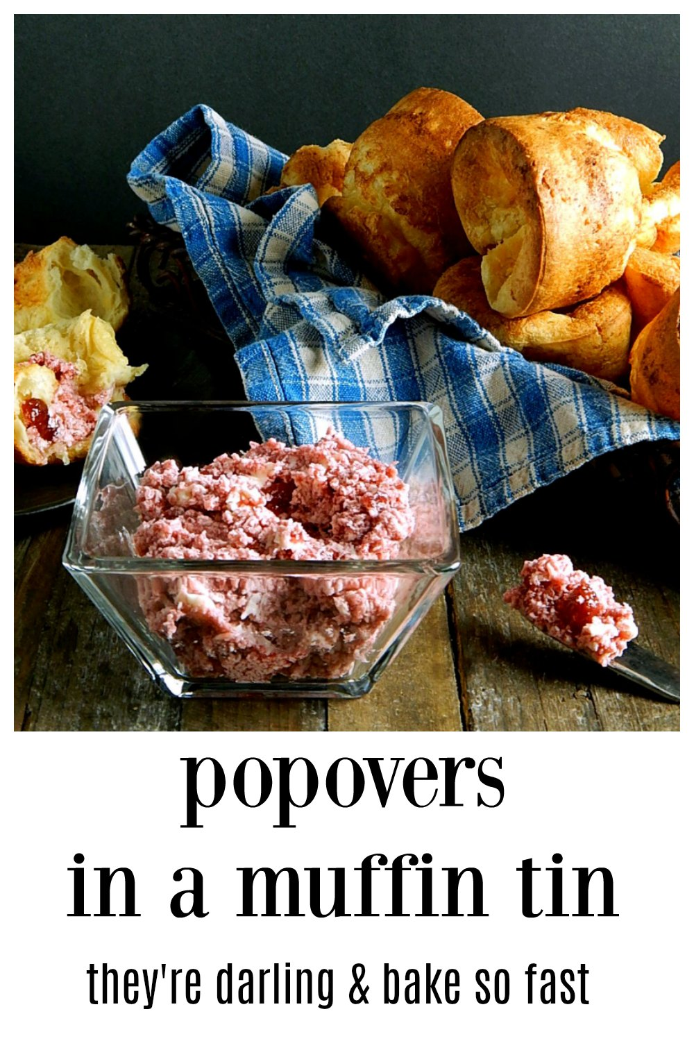 You can rock these easy Popovers in a Muffin Tin and you don't need any special equipment! They're so cute, they bake up fast and they can go sweet or savory. Serve instead of biscuits or bread with dinner or with Jam or Strawberry Butter for brunch. #MuffinTinPopovers #PopoversInAMuffinTin #Popover