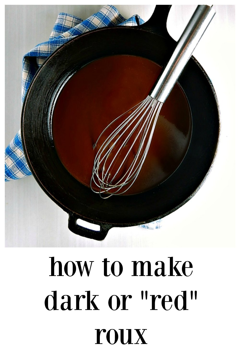 Learn to make a Dark or Red Roux to use in your Cajun or Louisiana dishes! All it takes is time and patience and you'll be rewarded with the best Roux ever! #Roux #CajunCooking #LousianaCooking #DarkRoux #RedRoux #Cajun