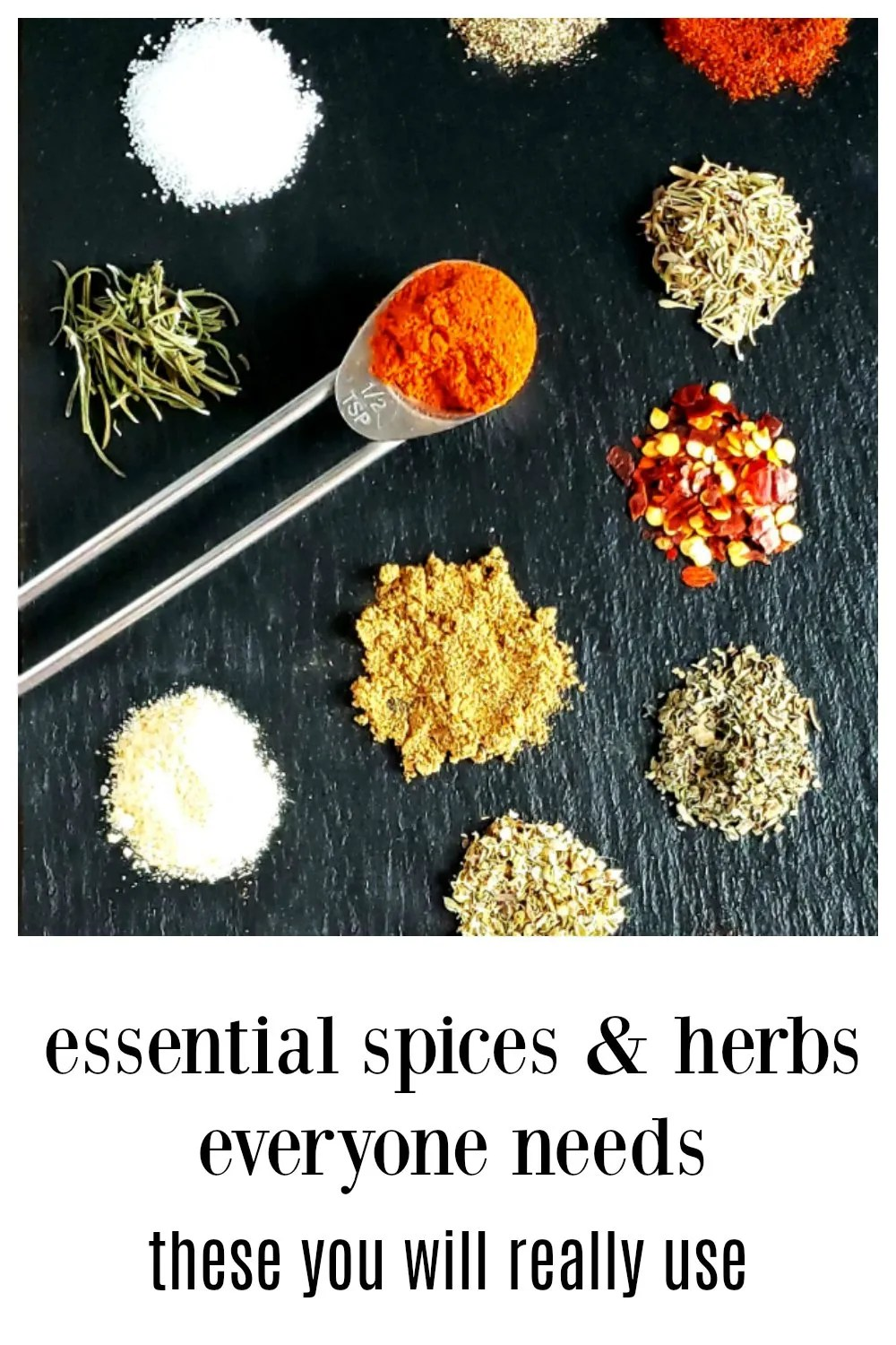Essential Herbs & Spices: A practical list of down & dirty basics, what you need them for and another for when you're ready to expand.  This is a great list for new cooks & kids moving out on their own #SpicesHerbs #EssentialSpices&Herbs #BasicSpicesHerbs #StockYourPantry