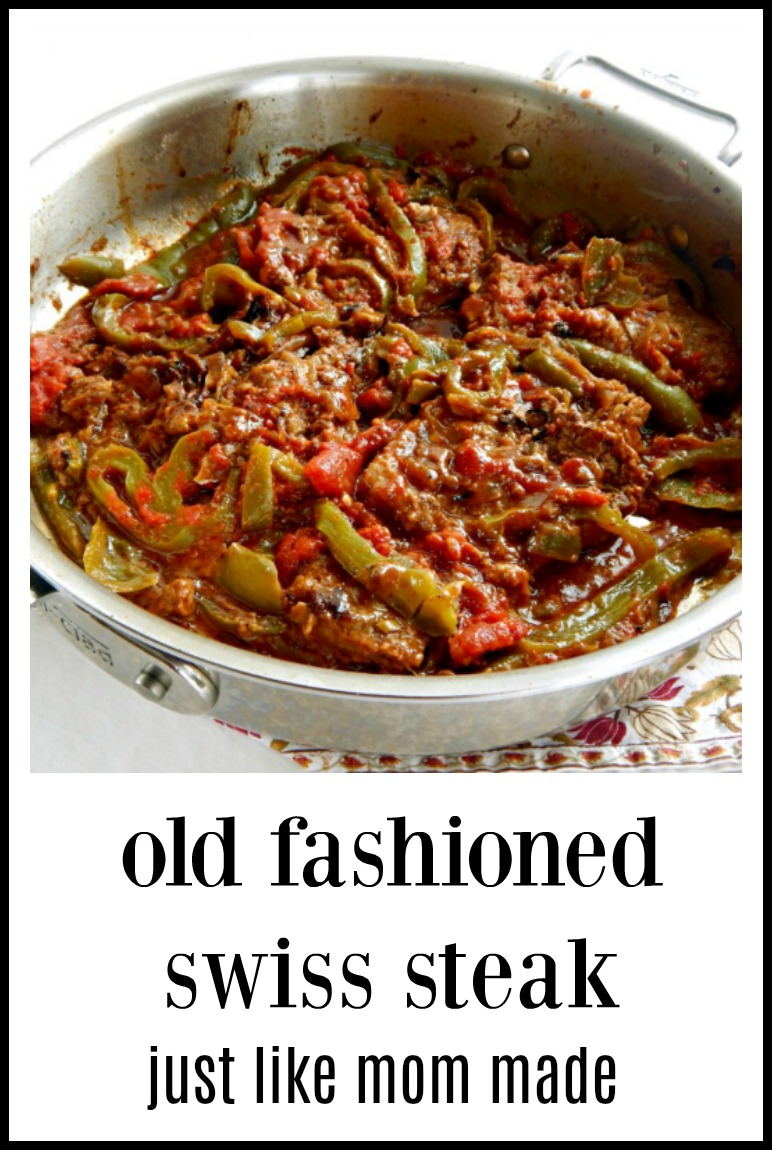 One of my Mom's Sunday meals was Swiss Steak & I still love it! I'm a Grandma now, five times over. That's how old this recipe is! So easy, so good! #SwissSteak #OldFashionedSwissSteak. #Swiss Steak #SwissSteakGreenPeppersTomato #RoundSteak #ClassicSwiss Steak
