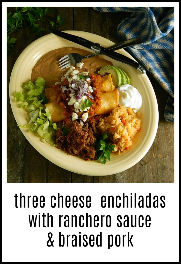 Three Cheese Enchiladas with Braised Pork & Ranchero Sauce. The enchiladas are perfect, the Ranchero sauce fresh & the braised pork, luscious. Start with leftover pulled pork to get a leg up. #CheeseEnchiladasRancherosSauce #ThreeCheeseEnchiladas