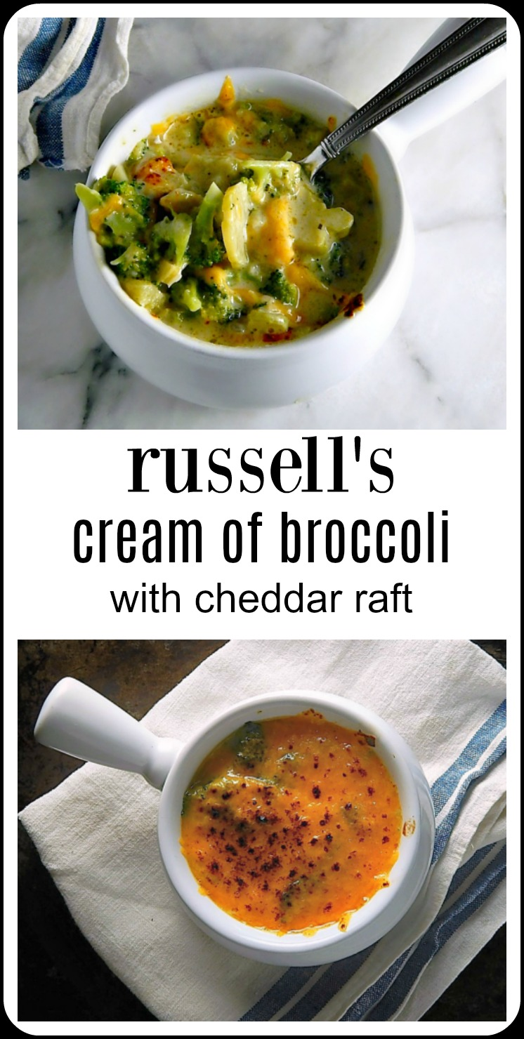 "Delicate, luscious, with a few French twists, Russell's Cream of Broccoli Soup has a ""raft"" of good cheddar on top, broiled til browned and bubbly. #CreamofBroccoliSoup #RussellsCreamofBroccoliSoup"