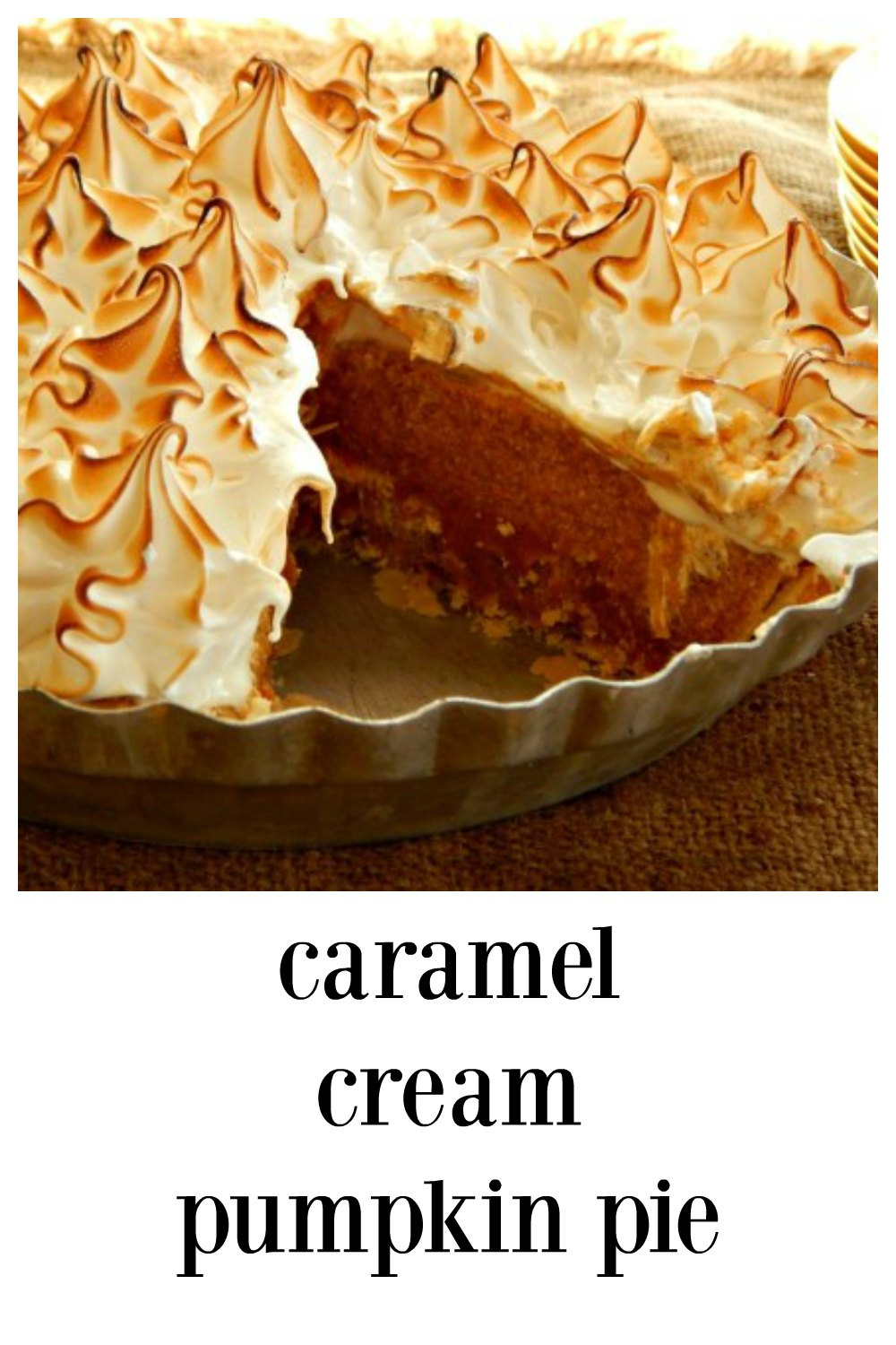 Caramel Cream Pumpkin Pie, On the bottom, rich caramel custard, on top cinnamony pumpkin mousse. All topped with an extravagant layer of toasted meringue. #PumkinPie #CaramelCreamPumpkinPie #2 LayerPumpkinPie #MoussePumpkinPie