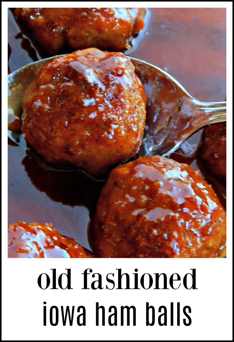 The real deal Iowa Ham Balls with a Sweet-Sour Glaze. No soups or strange stuff, Just great home cooking! #HamBalls #IowaHamBalls.