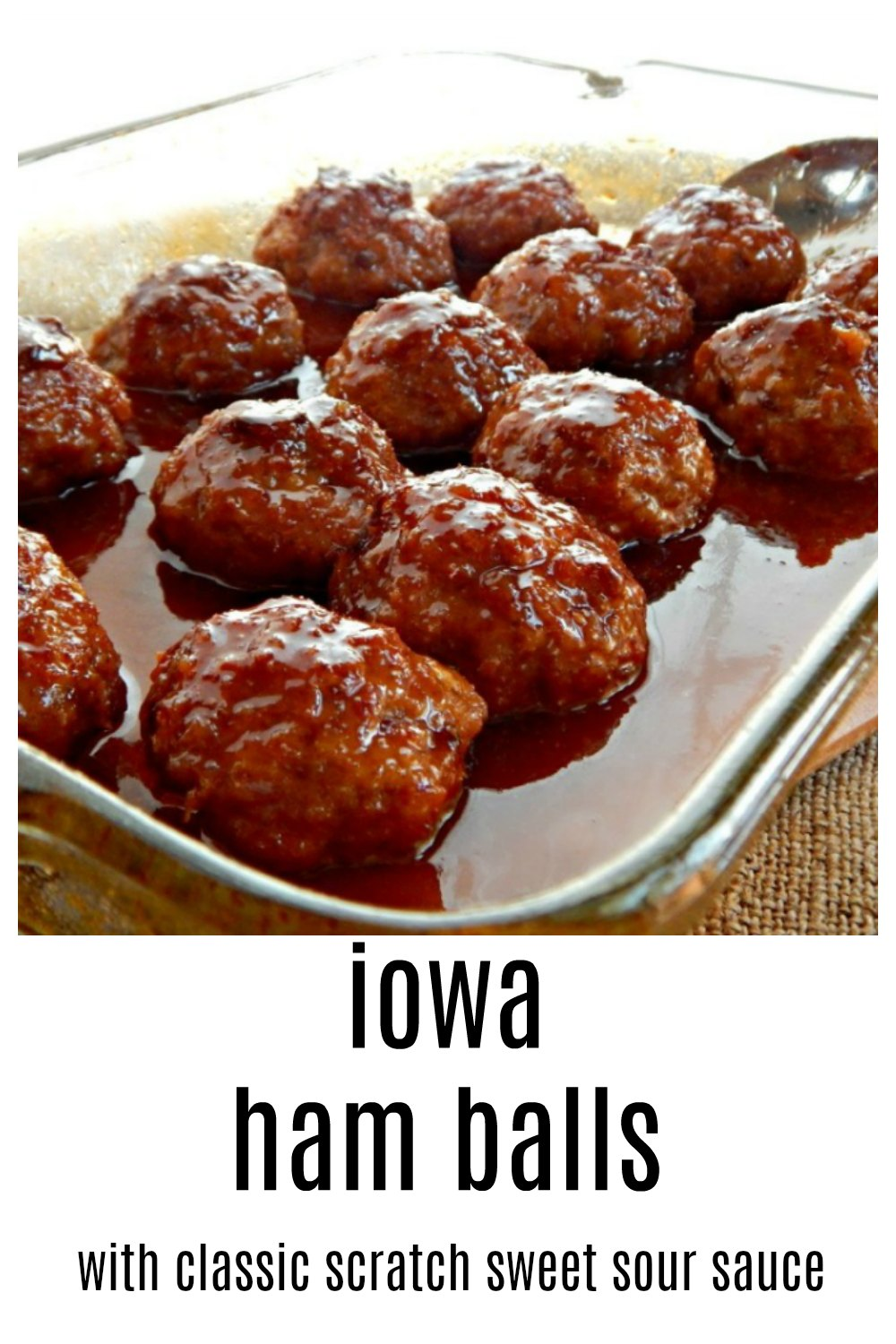 The real deal Iowa Ham Balls with a Sweet-Sour Glaze. No soups or strange stuff, Just great, down-home cooking! This is the way you want to use up some of that leftover holiday ham! #HamBalls #IowaHamBalls. #LeftoverHam #GermanRecipes #GermanAmerican #LeftoverHam #DownHomeCooking