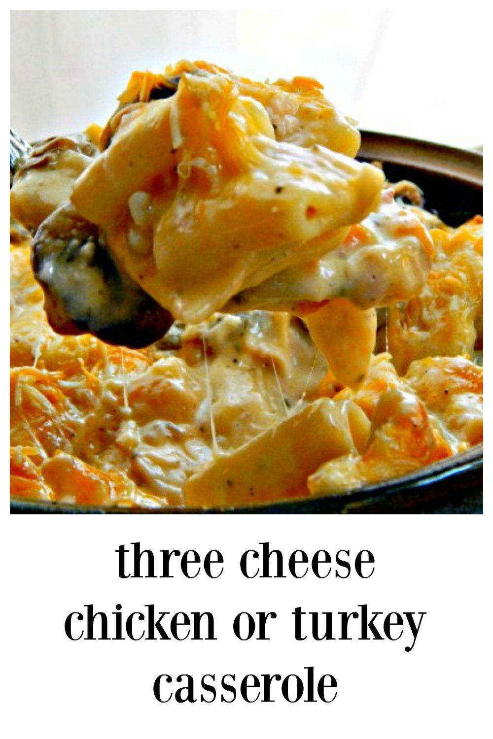 Three Cheese Chicken Casserole is simple, easy and just as good with leftover turkey. This is just pure comfort food, hearty & satisfying! #ChickenCasserole #TurkeyCasserole #LeftoverTurkey #LeftoverChicken #CheesyCasserole #CheesyChickenTurkeyCasserole